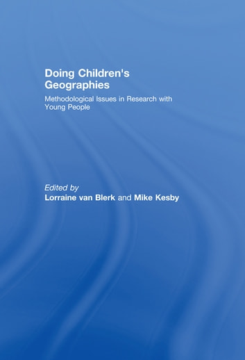 Doing Children's Geographies - Methodological Issues in Research with Young People ebook by