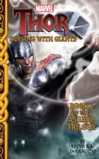 Marvel Thor: Dueling with Giants - Tales of Asgard Trilogy #1 ebook by DeCandido, Keith R.A.