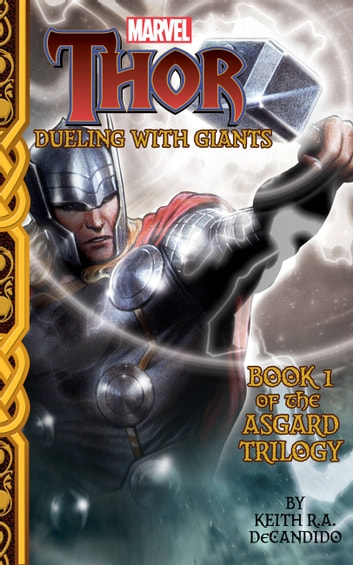 Marvel Thor: Dueling with Giants - Tales of Asgard Trilogy #1 ebook by DeCandido,Keith R.A.