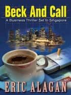 Beck and Call ebook by Eric Alagan