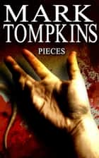 Pieces ebook by Mark Tompkins
