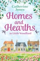 Homes and Hearths in Little Woodford - an addictive and utterly compelling look at a small town ebook by Catherine Jones
