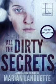 All the Dirty Secrets ebook by Marian Lanouette