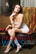Prodigal Wives ebook by