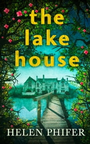The Lake House (The Annie Graham series, Book 4) ebook by Helen Phifer