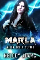 Marla (Alien Breed 9.3) ebook by Melody Adams