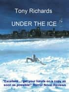 Under the Ice: The Monkey's Paw Revisited ebook by Tony Richards
