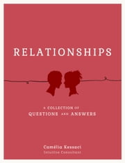 Relationships: A Collection of Questions and Answers ebook by Camélia Kessaci