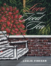 Love and Iced Tea ebook by Leslie Finegan