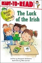 The Luck of the Irish - With Audio Recording ebook by Margaret McNamara, Mike Gordon