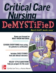 Critical Care Nursing DeMYSTiFieD ebook by Cynthia Terry,Aurora Weaver