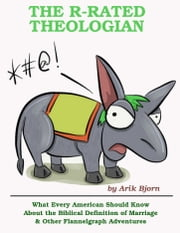 The R-Rated Theologian ebook by Arik Bjorn