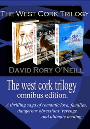The West Cork Trilogy Omnibus. ebook by David Rory O'Neill