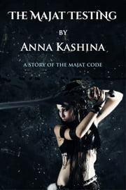 The Majat Testing ebook by Anna Kashina