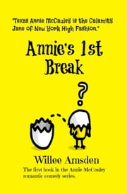 Annie's 1st Break - The Annie McCauley Romantic Comedy Mysteries, #1 ebook by Willee Amsden