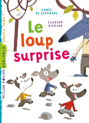 Le loup surprise ebook by Agnès de Lestrade