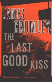 The Last Good Kiss ebook by James Crumley