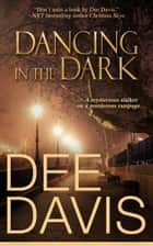 Dancing in the Dark ebook by Dee Davis