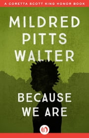 Because We Are ebook by Mildred Pitts Walter
