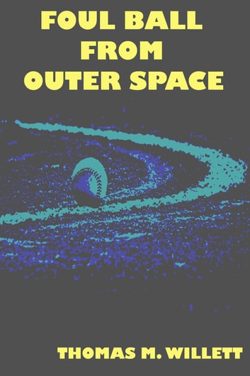 Foul Ball From Outer Space ebook by Thomas M. Willett