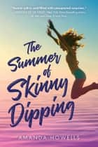 The Summer of Skinny Dipping ebook by Amanda Howells