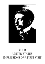 Your United States - Impressions Of A First Visit ebook by Arnold Bennett