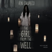 The Girl from the Well audiobook by Rin Chupeco