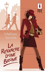 La revanche d'une brune ebook by Melissa Senate
