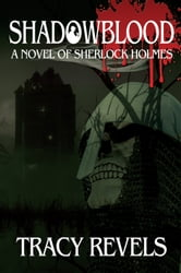 Shadowblood - A Novel of Sherlock Holmes ebook by Tracy Revels
