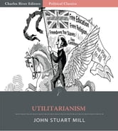Utilitarianism (Illustrated Edition) ebook by John Stuart Mill