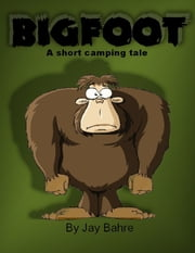 Bigfoot ebook by Jay Bahre