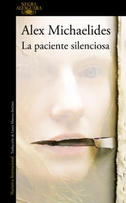 La paciente silenciosa ebook by Alex Michaelides