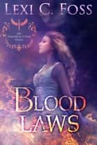 Blood Laws ebook by Lexi C. Foss
