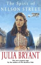 The Spirit of Nelson Street eBook by Julia Bryant