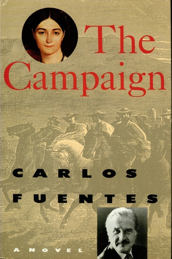 The Campaign - A Novel ebook by Carlos Fuentes