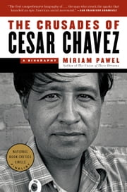 The Crusades of Cesar Chavez - A Biography ebook by Miriam Pawel