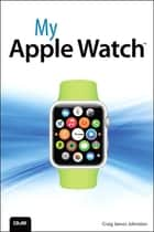 My Apple Watch ebook by Craig James Johnston