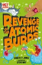 Revenge of the Atomic Burps ebook by Gareth. P Jones