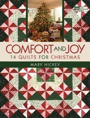 Comfort and Joy - 14 Quilts for Christmas ebook by Mary Hickey