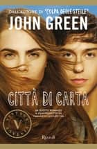 Città di carta (VINTAGE) ebook by John Green