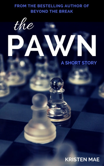 The Pawn - A Short Story ebook by Kristen Mae