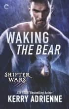 Waking the Bear ebook by Kerry Adrienne