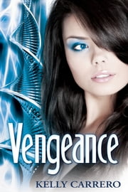 Vengeance (Evolution Series Book 4) ebook by Kelly Carrero