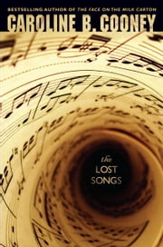 The Lost Songs ebook by Caroline B. Cooney