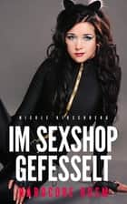 Im Sexshop gefesselt (Hardcore BDSM) ebook by Nicole Kirschberg