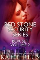 Red Stone Security Series Box Set - Volume 2 ebook by Katie Reus