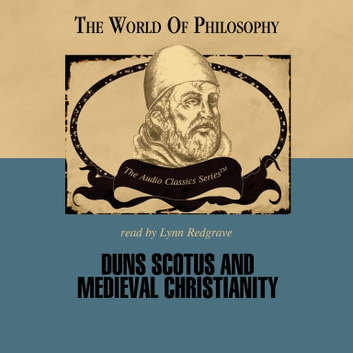Duns Scotus and Medieval Christianity audiobook by Prof. Ralph McInerny,Pat Childs