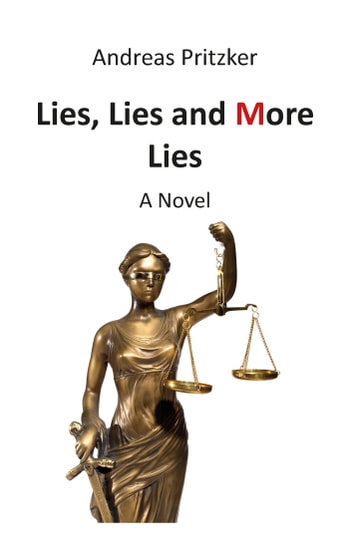 Lies, Lies and More Lies ebook by Andreas Pritzker