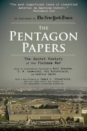 The Pentagon Papers - The Secret History of the Vietnam War ebook by Neil Sheehan, Hedrick Smith, E. W. Kenworthy,...