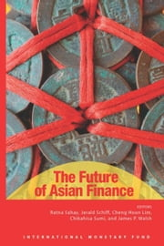 The Future of Asian Finance ebook by Sahay, Ratna